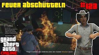 GTA 5 online PS4 - Feuer abschüteln #123 Let`s Play [Deutsch]