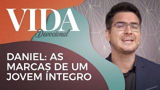 Vida Devocional | Daniel, as Marcas de um Jovem Íntegro | Presb. Samuel Mamede | IPP TV