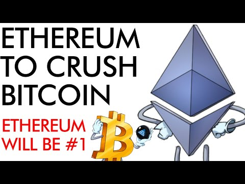 Ethereum To Crush Bitcoin - Why Ethereum Will Be The #1 Crypto
