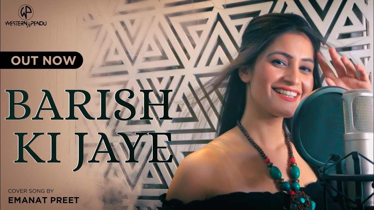 Emanat Preet Kaur : Bpraak   Jaani  Barish Ki Jaye   Latest Song 2021   Western Pendu  