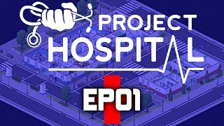 Project Hospital | Hospital Tycoon + Management | EP01