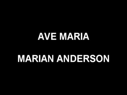 Ave Maria - Marian Anderson