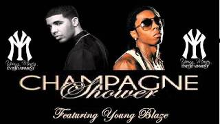Lil Wayne Featuring Drake & Young Blaze - Champagne Shower