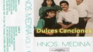 HERMANOS MEDINA - Dulces Canciones - [Música Cristiana de Siempre]