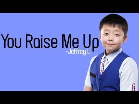 Jeffrey Li - You Raise Me Up  lyrics