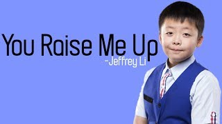 Jeffrey Li - You Raise Me Up  lyrics