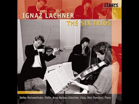 Classical Music / Ignaz Lachner: The Six Trios for Violin, Viola & Piano / Trio in D Minor. Op. 89