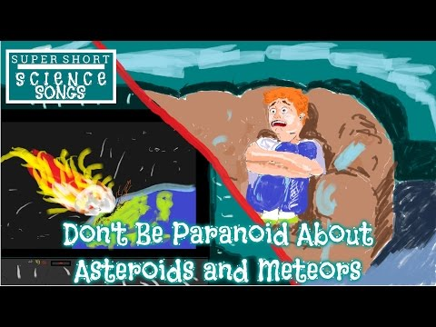 Don't Be Paranoid About Asteroids and Meteors - Song