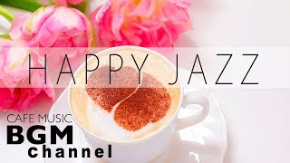 Happy Coffee Music - Good Morning Jazz for Positive Energy