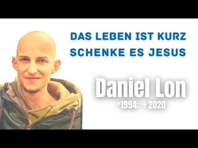 Das Leben ist kurz, darum schenke es Jesus | Daniel & Karl Lon | #lebensbericht | Krebs | Chemo