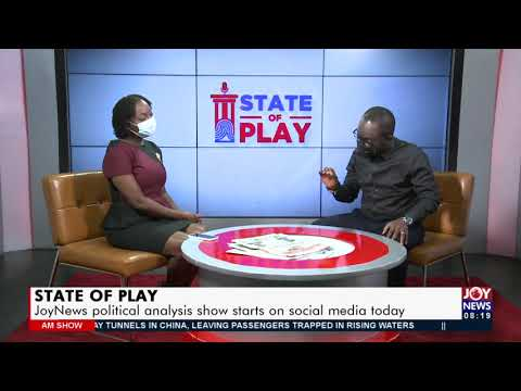 State of Play: JoyNews political analysis show starts on social media today - AM Show (22-7-21)