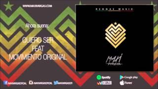 Maxi Vargas - Quiero Ser feat Movimiento Original (Reggae Music)