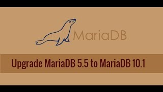 Upgrade from MariaDB 5.5 to MariaDB 10.xx on CentOS 7