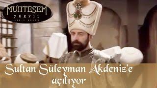 Sultan Süleyman Akdeniz 'e Açılıyor - Muhteşem Yüzyıl 10.Bölüm