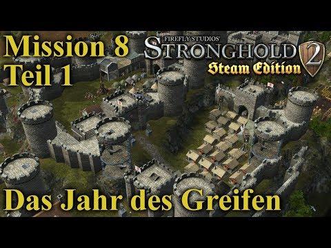 Das Jahr des Greifen - Mission 8 - Teil 1 | Stronghold 2 Steam Edition | Let's Play (German)