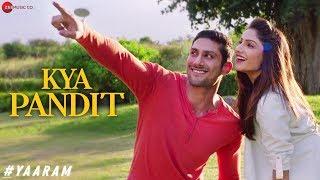 Kya Pandit | #Yaaram | Mika Singh |Prateik Babbar, Ishita Raj Sharma, Siddhanth Kapoor, Subha Rajput