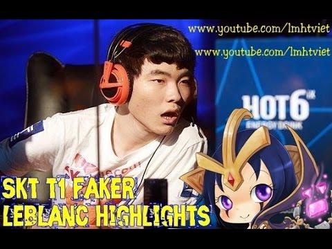 Tổng hợp pha Highlights của Faker cầm LeBlanc