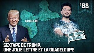 Golden Shower de Trump, une jolie lettre et la Guadeloupe - VERINO #68 // Dis donc internet...