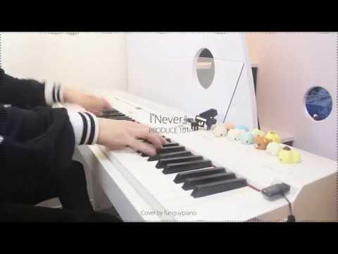 PRODUCE 101 | Never | Piano Cover