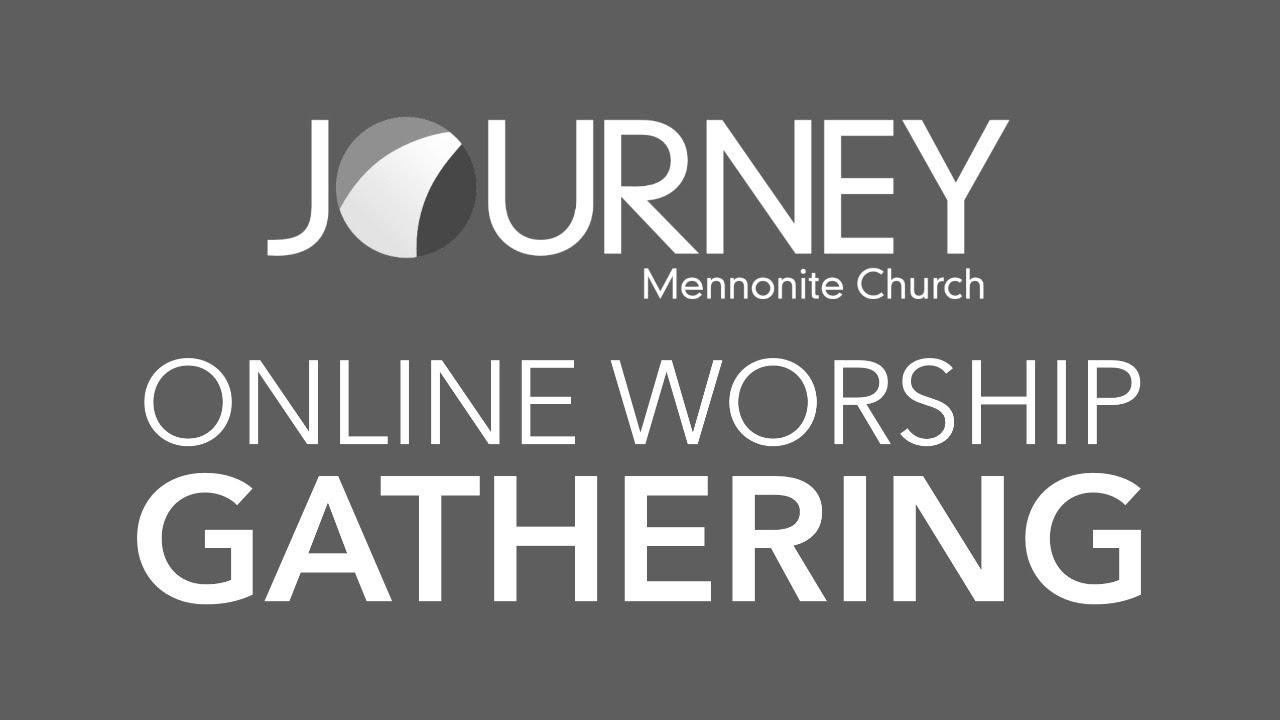 Online Worship Latest Updates Journey Mennonite Church