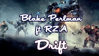 Blake Perlman Ft RZA Drift Pacific Rim