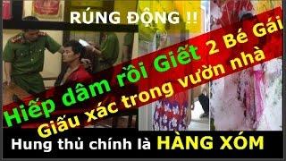 Repeat youtube video Vụ 2 cháu bé bị bắt cóc, hiếp dâm, rồi giết chôn thi thể trong vườn nhà - ở Phú Xuyên - Hà Nội