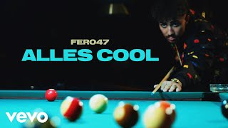 Fero47 - Alles Cool (Official Video)