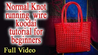 Normal Knot running - wire koodai - 1 roll tutorial for beginners - Full Video