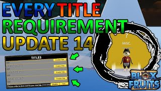 EVERY TITLE REQUIREMENTS IΝ BLOX FRUITS UPDATE 14! SECRET TITLES!