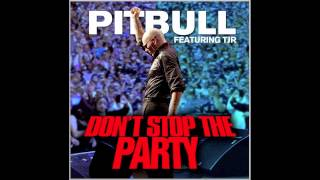 Pitbull - Don't Stop The Party ft. TJR [Official Audio]