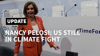 Nancy Pelosi tells 'COP25' that US is 'still in' the climate fight | AFP