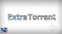 ExtraTorrent is back, but you probably shouldn't trust the return of this torrent site