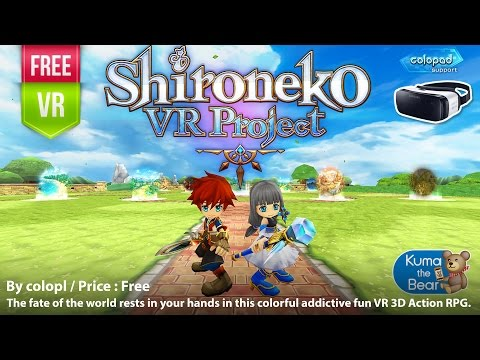 Shironeko VR Project for Gear VR - Great action adventure VR 3D with colurful, fun and free.