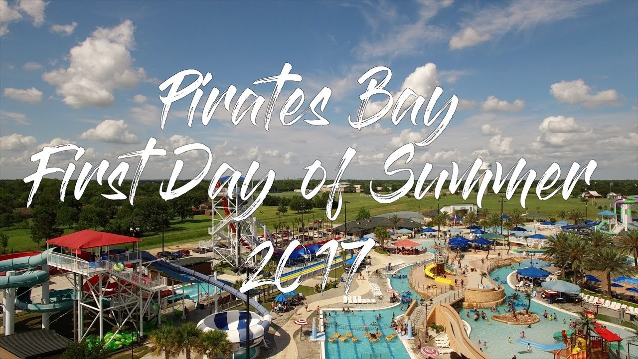 First Day of Summer 2017 | Pirates Bay Waterpark, Baytown