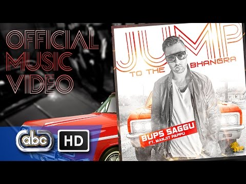 Bups Saggu ft Manjit Pappu - Jump To The Bhangra **Official Video**