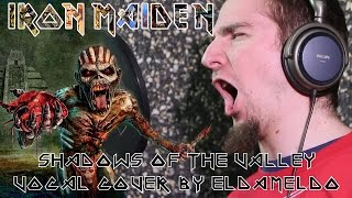 Iron Maiden - Shadows Of The Valley (Vocal Cover by Eldameldo)