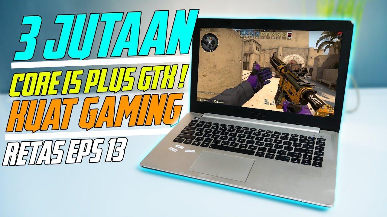 Laptop Harga 3 Jutaan Murah Yang Kuat Gaming Core I5 Nvidia Gtx Retas Eps 13 Youtube