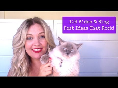 103 Video & Blog Post Ideas That Rock!