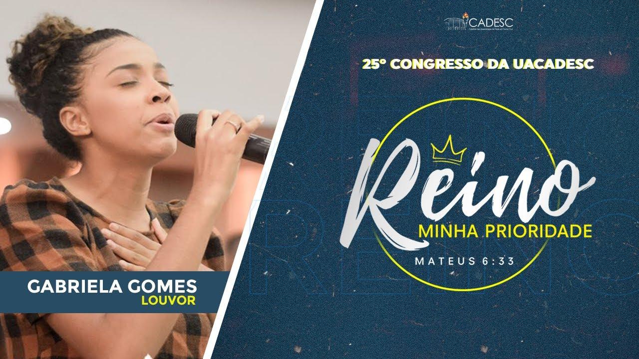 Download 25º Congresso da UACADESC - Gabriela Gomes l Deus Proverá