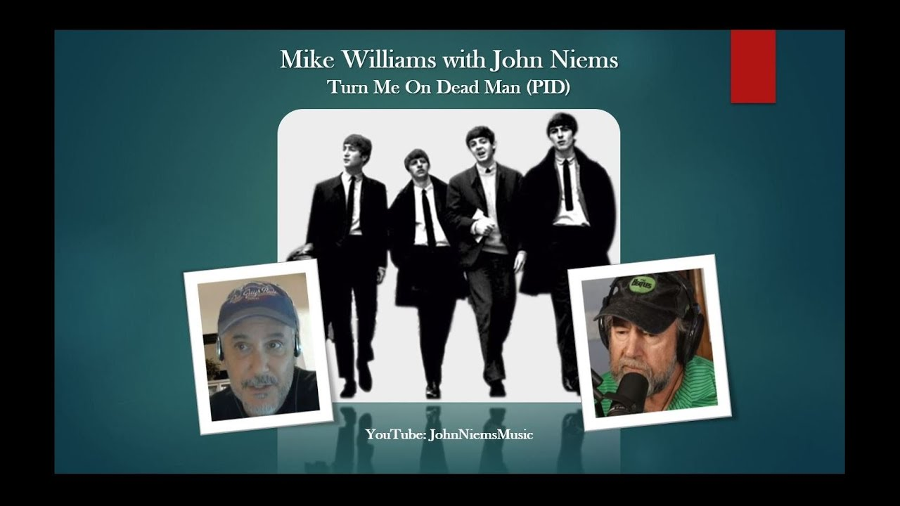 Mike Williams with John Niems - Turn Me On Dead Man (PID) (Oct 2020)