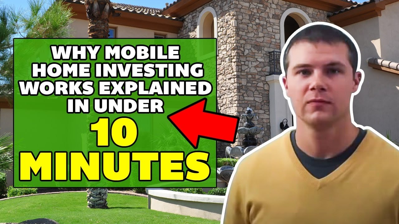Why Mobile Home Investing Works Explained In Under 10 Minutes