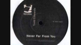 todd edwards - never far from you (sunny day remix)