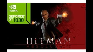 Hitman Absolution Gameplay Test - GT 1030 - Core i3 6100 - 8GB RAM