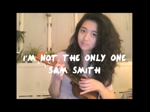 Sam Smith Uke How To Im Not The Only One Chords Strumming