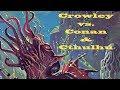 Crowley vs. Conan & Cthulhu