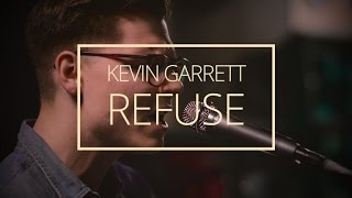 Kevin Garrett - Refuse (Last.fm Sessions)