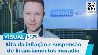 ALTA DA INFLAÇÃO E A SUSPENSAO DE PAGAMENTOS À FINANCIAMENTOS MORADIA   Visual News (09/09/2020)