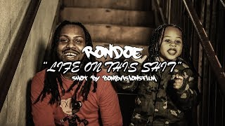 """Rondoe - """"Life On This Shit"""" (Official Music Video) 
