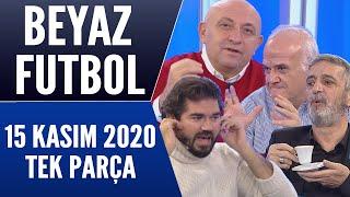 Beyaz Futbol 15 Kasım 2020 Tek Parça