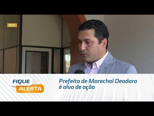 Prefeito de Marechal Deodoro é alvo de ação de improbidade administrativa